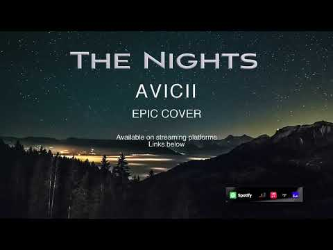 Avicii - The Nights - Epic Cover - Single out now
