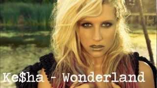 Ke$ha Video - Ke$ha - Wonderland [Lyrics]