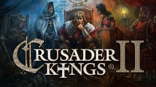 Crusader Kings 2 - Let Me Tell You A Story...