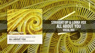 Straight Up & Lokka Vox - All About You [FULL]