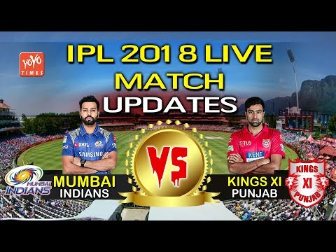 IPL 2018 Live Today Match MI Vs KXIP | IPL 2018 Rohit Sharma vs Ravichandran Ashwin | YOYO Times