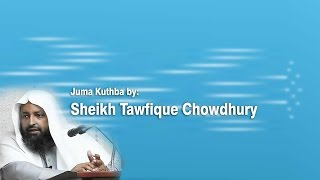 Khutba | Sheikh Tawfique Chowdhury | Last 10 Days of Ramadan