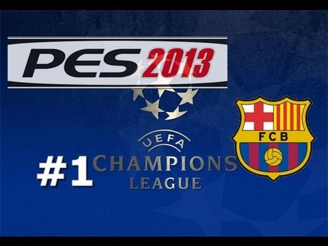 PES 2013: Champions League /w Barcelona - Part 1