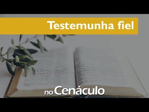 Testemunha fiel| no Cenáculo 28/05/2021