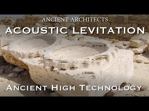 Acoustic Levitation in Egypt - Ancient High Technology   Ancient Architects