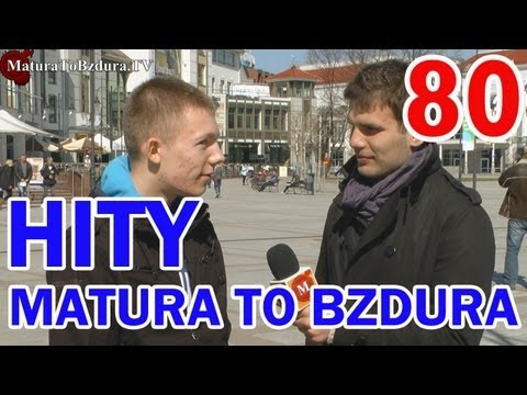 HITY MATURATOBZDURA.TV (CZ��� 4) odc. #80 - MaturaToBzdura.TV