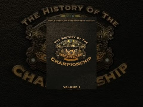 WWE History of the WWE Championship Vol 1