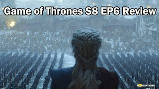 Game of Thrones Season 8 EP6: The Finale Review