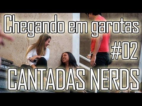 CHEGANDO EM GAROTAS #02 - CANTADAS NERDS