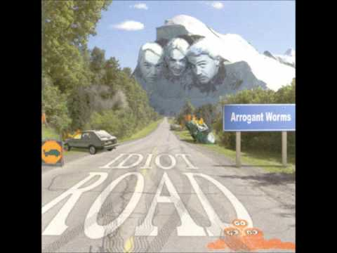 Arrogant Worms - Idiot Road