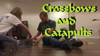 CROSSBOWS and CATAPULTS!!!