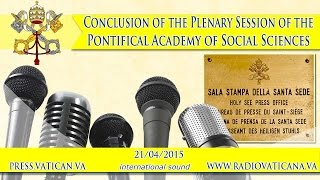 Conclusion of the Plenary Session of Pontifical Academy of Social Sciences - 2015.04.21
