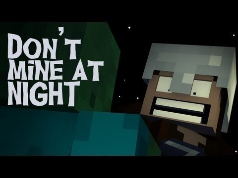 Dont Mine At Night Minecraft Song