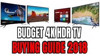 Best 4K HDR Budget TV Buying guide in 2018 ($300-$600 dlls)