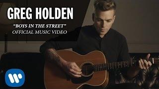 Greg Holden - Boys In The Street (Official Music Video)