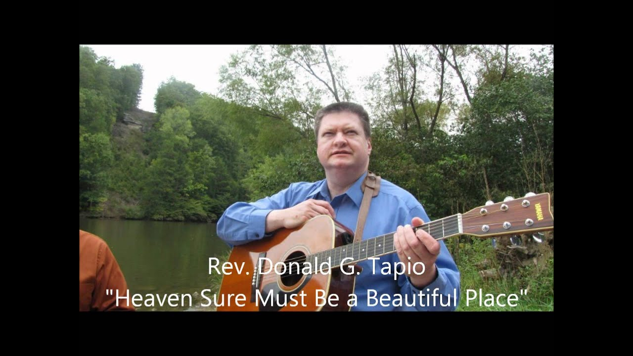 Heaven Sure Must Be A Beautiful Place Wmv Youtube