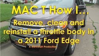 2011 Ford Edge throttle body cleaning removal and installation