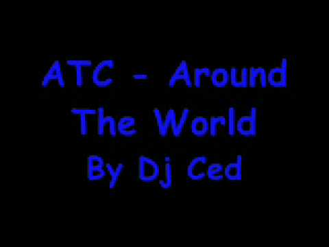 ATC - Around The World ( DjCed Remix )