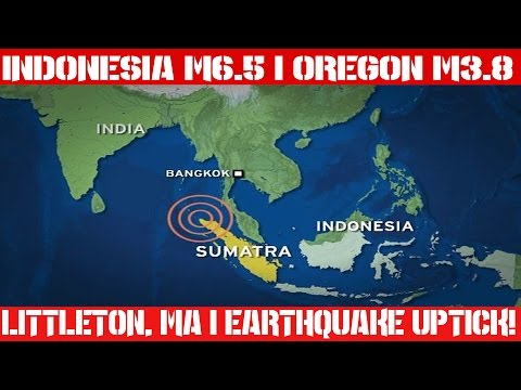 Earthquake Report | June 01, 2016 | Indonesia M6.5 | Oregon M3.8 | Littleon, MA | Global Unrest