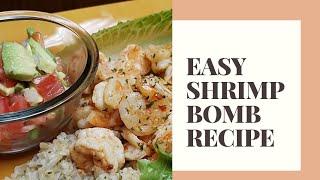 Shrimp Bomb Recipe - Chili Lime shrimp. Cilantro rice,  and pico