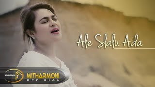 Download lagu ALE SLALU ADA BY MITHA TALAHATU - FULL HD