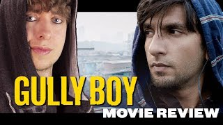 Gully Boy (2019) - Movie Review