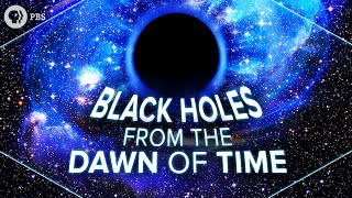 Black Holes from the Dawn of Time