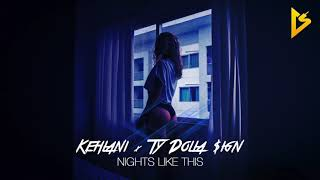 Kehlani Nights Like This Ft Ty Dolla Sign