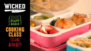 Ch.7 - Vegan Packed Lunches | Plant-Based Cooking Class | Wicked Healthy Kids