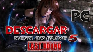 Dead or Alive 5 Last Round PC Full Español [MEGA]