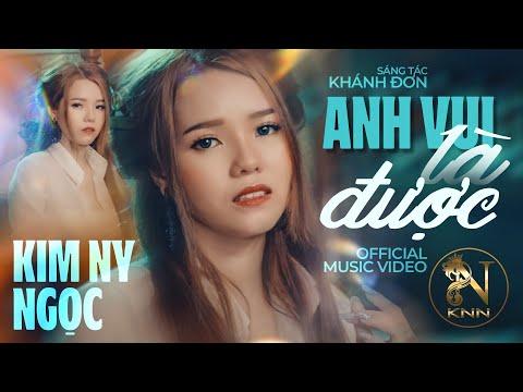 ANH VUI LÀ ĐƯỢC (Official MV) | KIM NY NGỌC  | MV Ca Nhạc Mới Nhất 2018