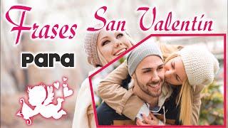 Frases Para (San Valentin) Feliz Dia Del Amor Y La Amistad, Frases De Amor Para Enamorar, Te Amo