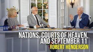 Nations, Courts of Heaven, and September 11 - Robert Henderson on The Jim Bakker Show