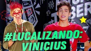 #LUCALIZANDO: Babados do Vini | Luca Tuber