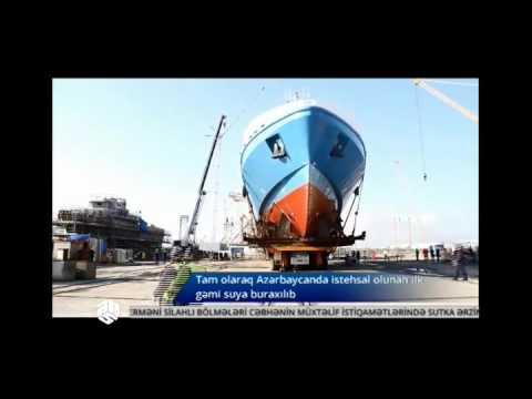 Azərbaycanın istehsal etdiyi ilk gəmi suya buraxıldı