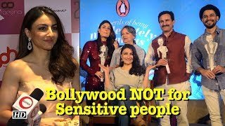 Bollywood NOT for Sensitive people: Soha