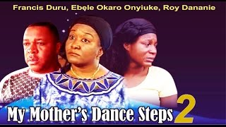 My Mother's Dance Steps Nigerian Movie [Part 2]