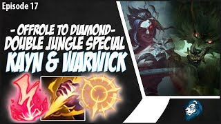 DOUBLE JUNGLE SPECIAL - KAYN AND WARWICK! - OffRole to Diamond - Ep. 17 | League of Legends