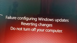 حل مشكلة Failure Configuring Windows updates REVERTING changes