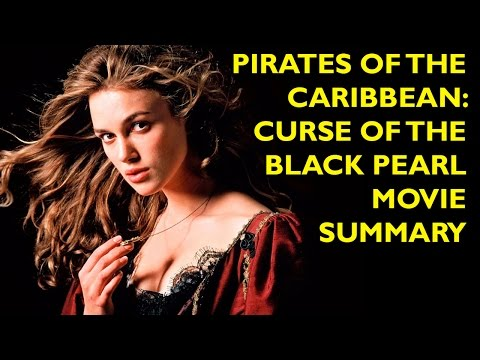 Movie Spoiler Alerts -  Pirates Of The Caribbean: Curse Of The Black Pearl (2003) Video Summary