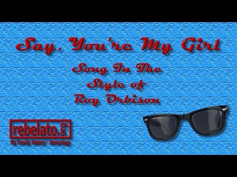 Roy Orbison - (say ) You