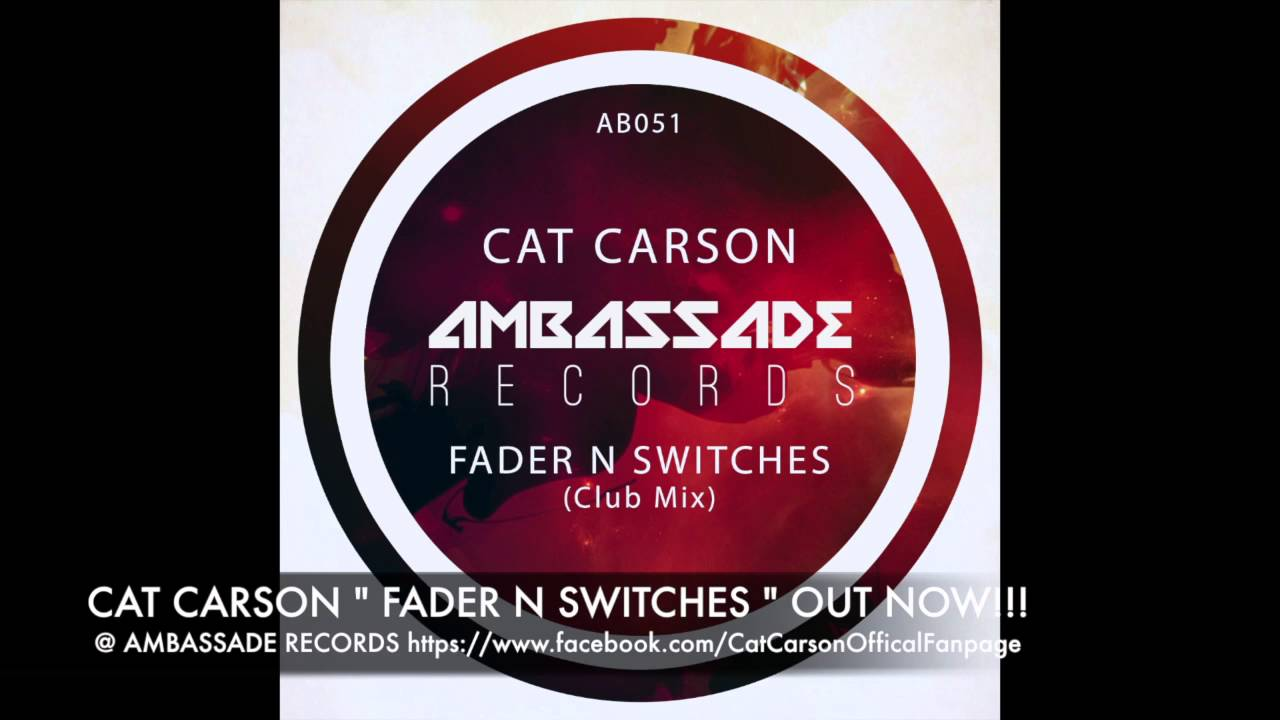 """CAT CARSON """"FADER N SWITCHES"""" Club MIx"""