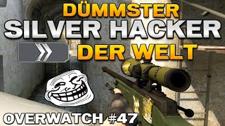 """CS:GO Overwatch #47 [German] - """"Dümmster Silver-Hacker der Welt!"""""""