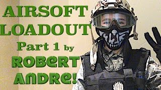 Airsoft Loadout Part 1 by Robert-Andre!