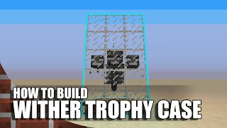 Minecraft: How To Build A Wither Trophy Case (Console Only)
