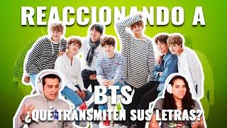 BTS: ¿Qué transmiten sus letras? | Reaccionando