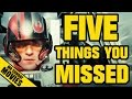 STAR WARS: THE FORCE AWAKENS - Five Things You Missed