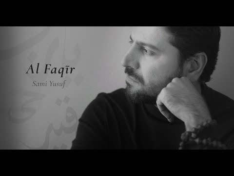 Sami Yusuf - Al Faqir   الفقير (Official Lyric Video)
