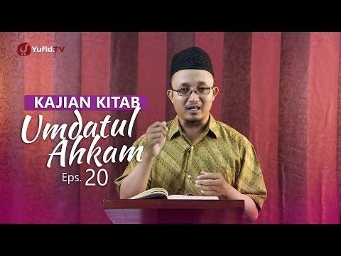 Kajian Kitab: Umdatul Ahkam - Ustadz Aris Munandar, Eps.20