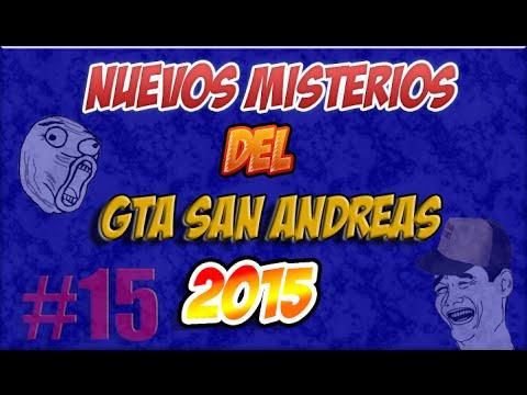 PARTE 15 NUEVOS MISTERIOS DEL GTA SAN ANDREAS LOQUENDO 2015